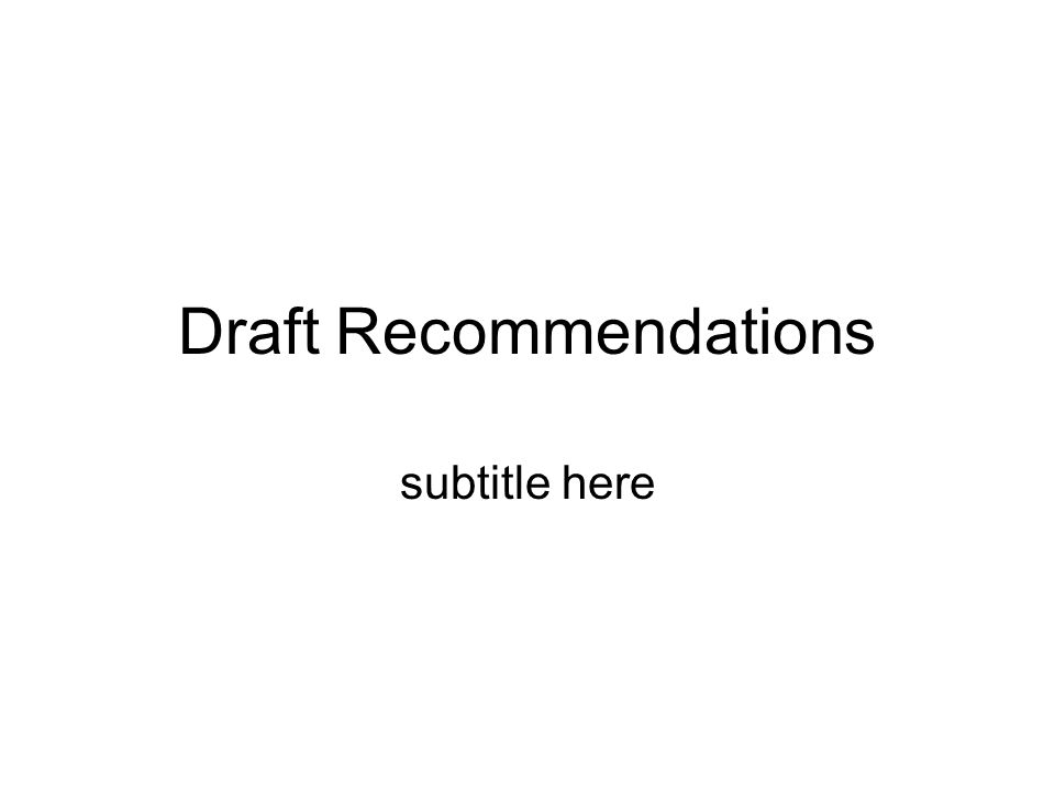 Draft Recommendations subtitle here