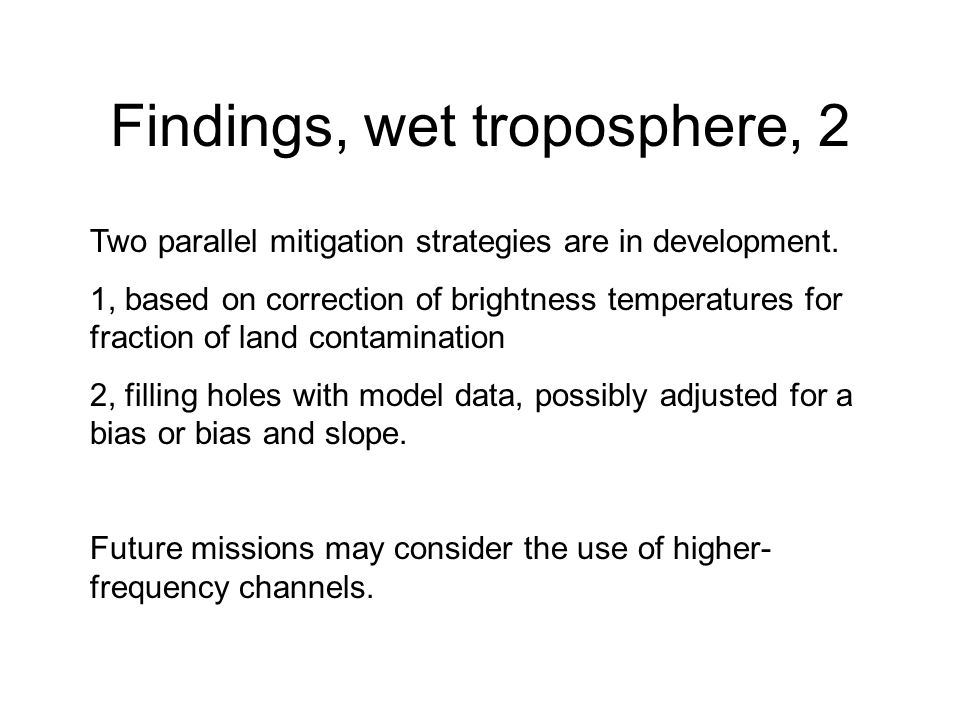 Findings, wet troposphere, 2 Two parallel mitigation strategies are in development.