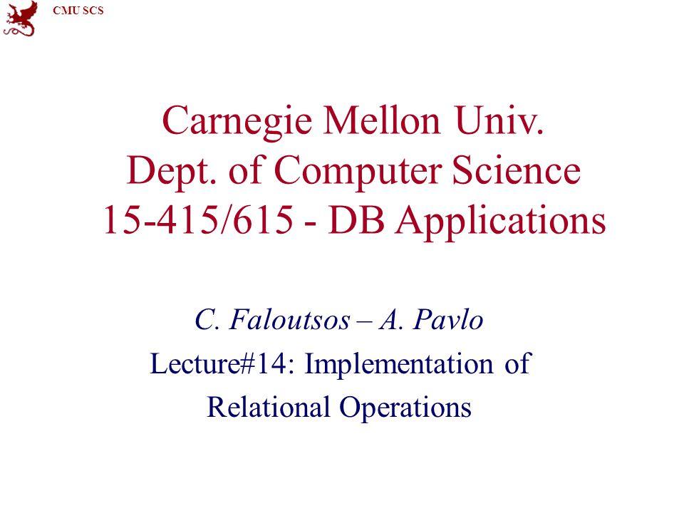 CMU SCS Next Class Set & Aggregate Operations Query Optimizations Brief Midterm Review Faloutsos/PavloCMU SCS 15-415/61592