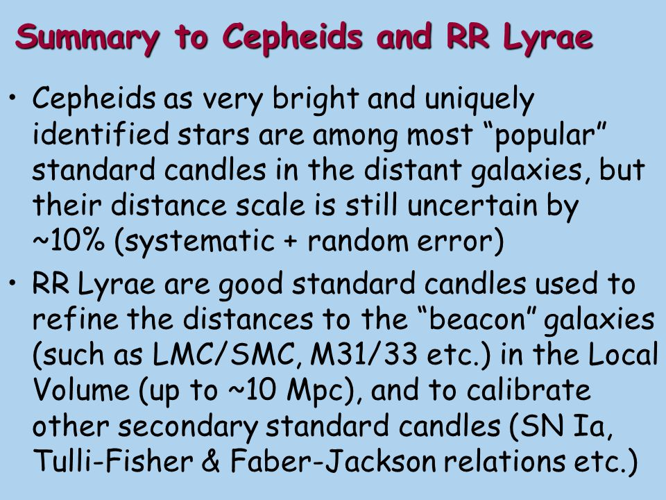 Much work has to be done with Cepheids and RR Lyrae variables in recent years and in the future, in the context of GAIA and SIM observatories