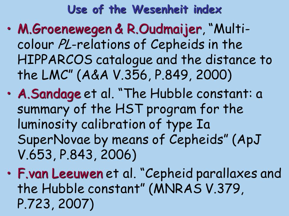 W(VI) Wesenheit index W(VI) for 14 Cepheids with most reliable parallaxes from HIPPARCOS and HST FGS: Route to P-L relation W(VI) = α·lg P + γ W(VI)