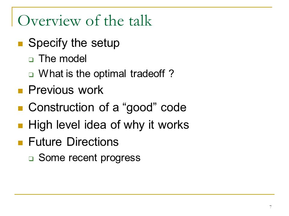 7 Overview of the talk Specify the setup  The model  What is the optimal tradeoff .
