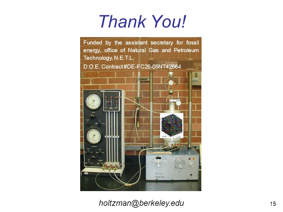 15 Thank You! Funded by the assistant secretary for fossil energy, office of Natural Gas and Petroleum Technology, N.E.T.L. D.O.E. Contract #DE-FC26-0