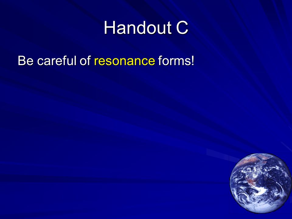 Handout C Be careful of resonance forms!