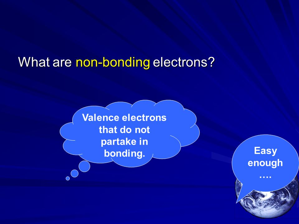 Valence electrons that do not partake in bonding. Easy enough ….