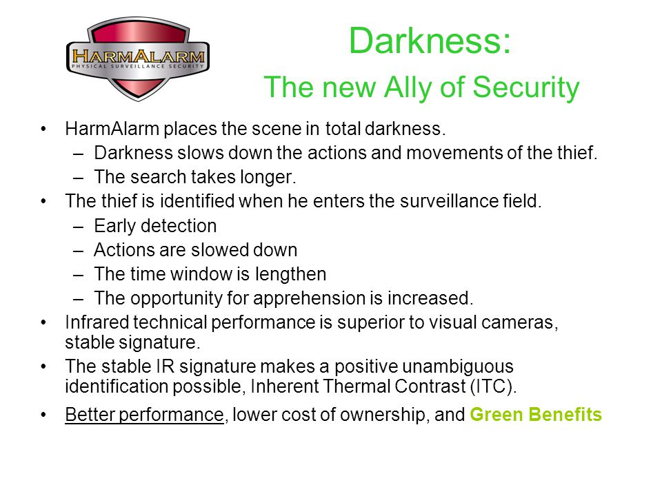 Darkness: The new Ally of Security HarmAlarm places the scene in total darkness.
