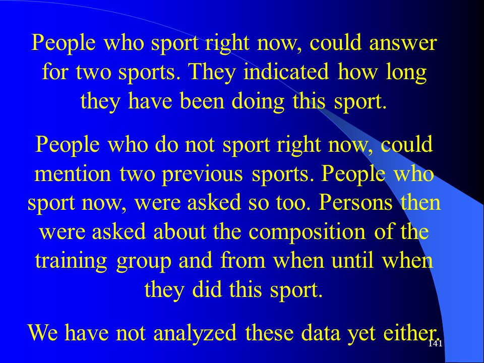 141 People who sport right now, could answer for two sports.