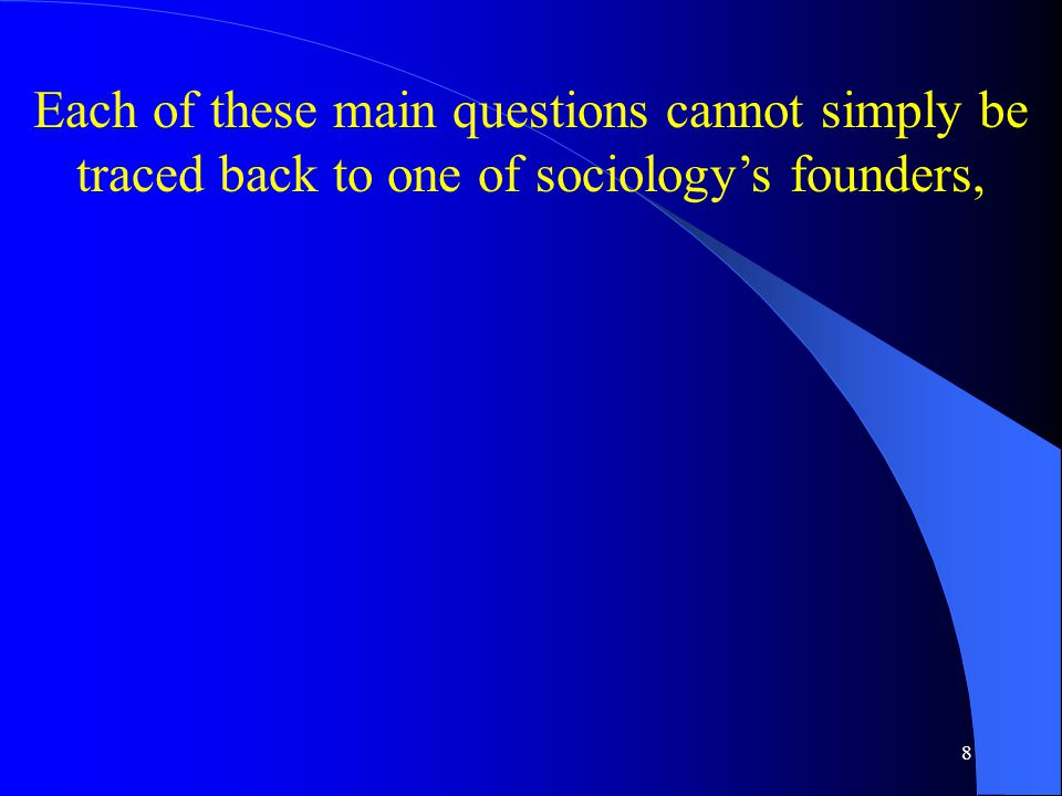 9 If they are to be traced back and sociology's founders are involved,