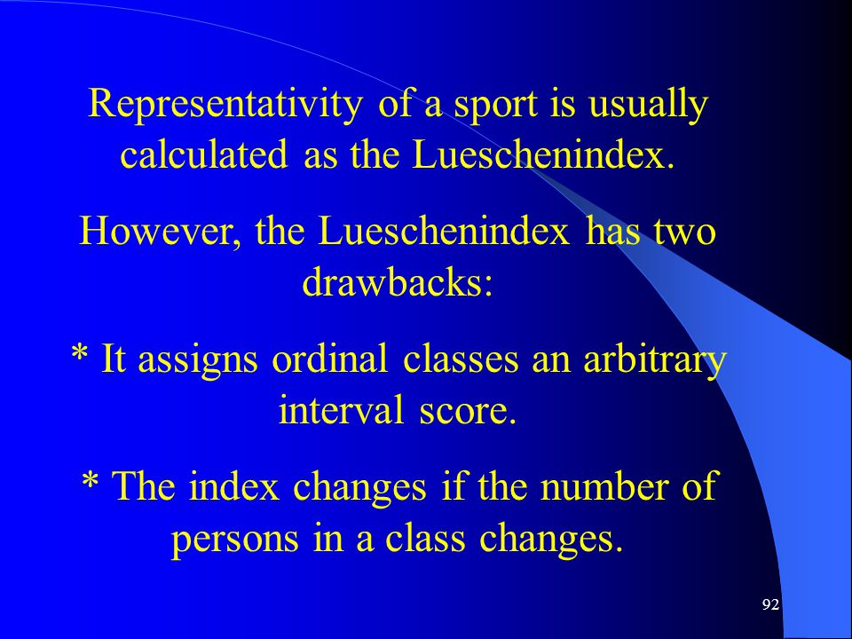92 Representativity of a sport is usually calculated as the Lueschenindex.