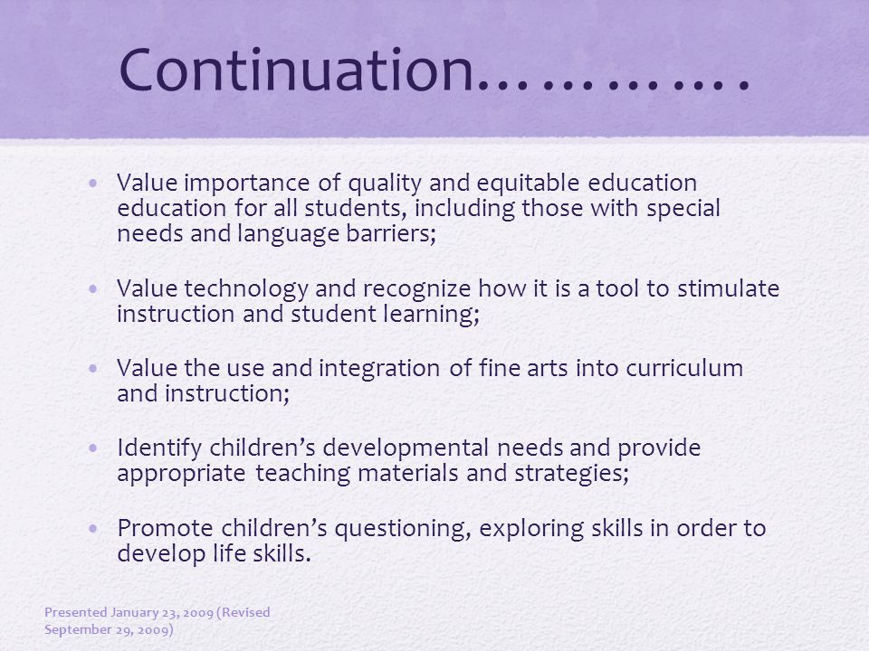 Continuation…………. Value importance of quality and equitable education education for all students, including those with special needs and language barr