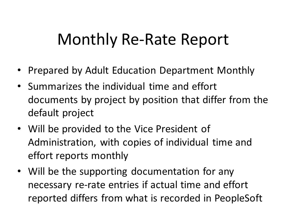 Monthly Re-Rate Report Prepared by Adult Education Department Monthly Summarizes the individual time and effort documents by project by position that