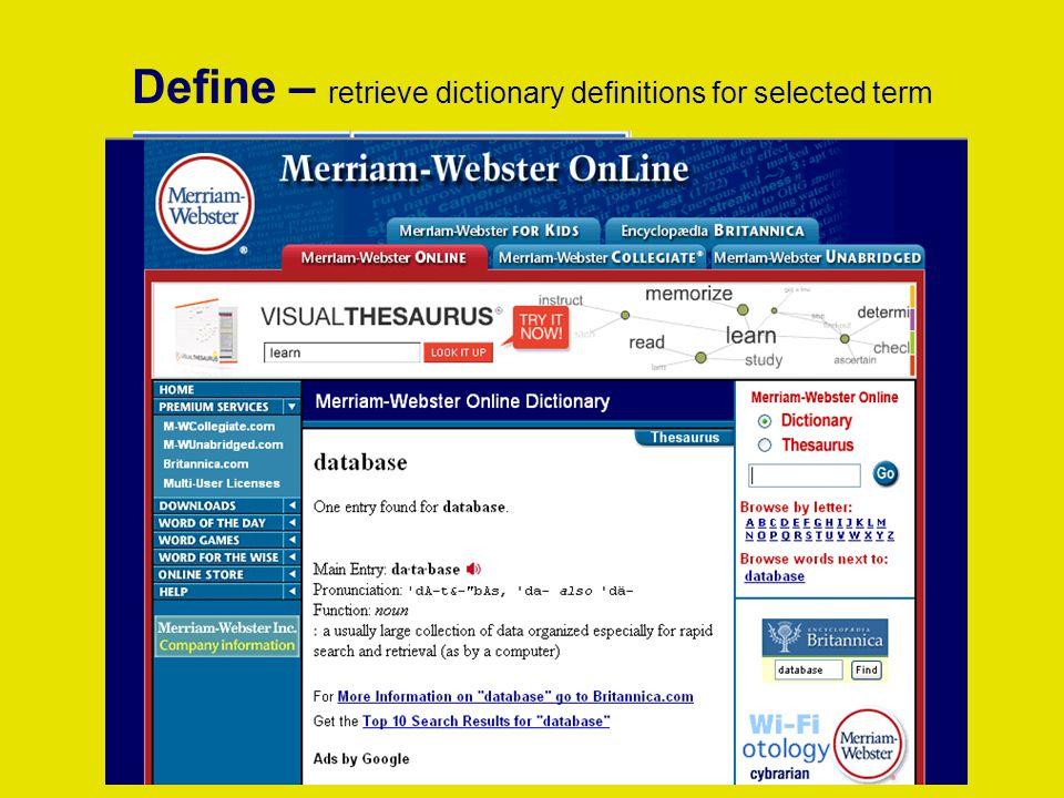 Define – retrieve dictionary definitions for selected term