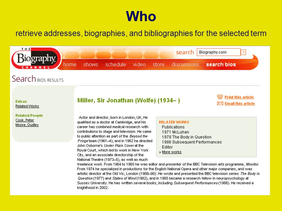 Who retrieve addresses, biographies, and bibliographies for the selected term