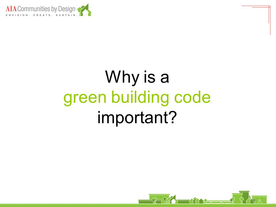 Why is a green building code important