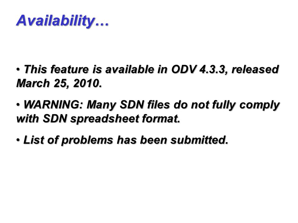 Availability… This feature is available in ODV 4.3.3, released March 25, 2010.