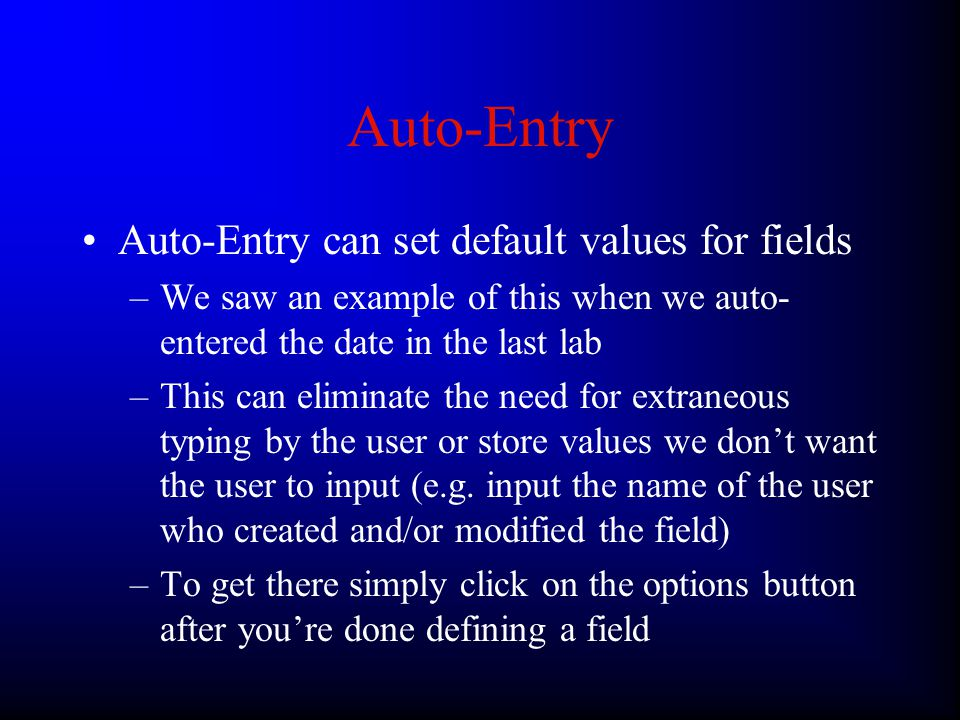 Global Fields Global Fields(ctd): (tip)In FileMaker it is possible to validate global values.