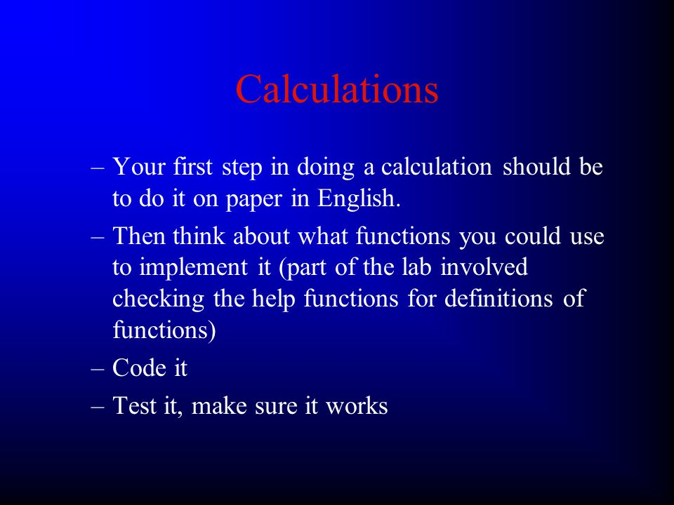 Calculations Big Picture: –Calculations can either return a value (e.g.