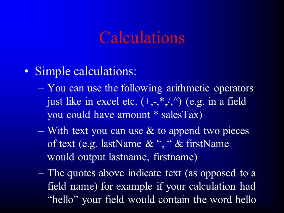 Calculations –Your first step in doing a calculation should be to do it on paper in English.