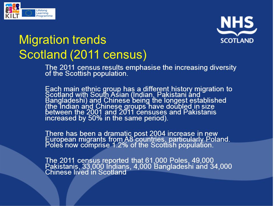 Migration trends Scotland (2011 census) The 2011 census results emphasise the increasing diversity of the Scottish population.