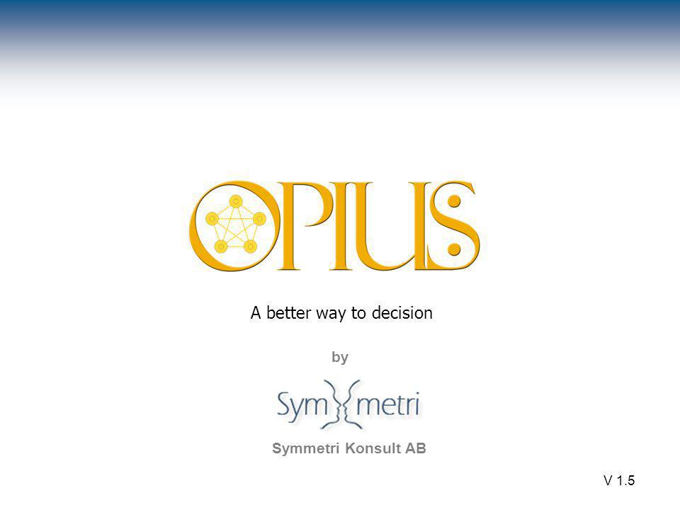 by V 1.5 A better way to decision by Symmetri Konsult AB