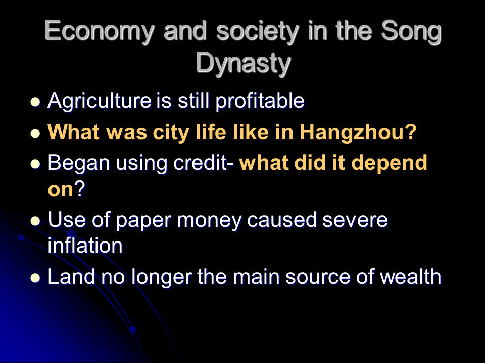 Economy and society in the Song Dynasty Agriculture is still profitable Agriculture is still profitable What was city life like in Hangzhou? Began usi