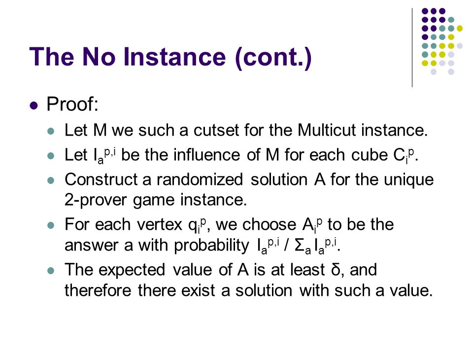 The No Instance (cont.) Proof: Let M we such a cutset for the Multicut instance.
