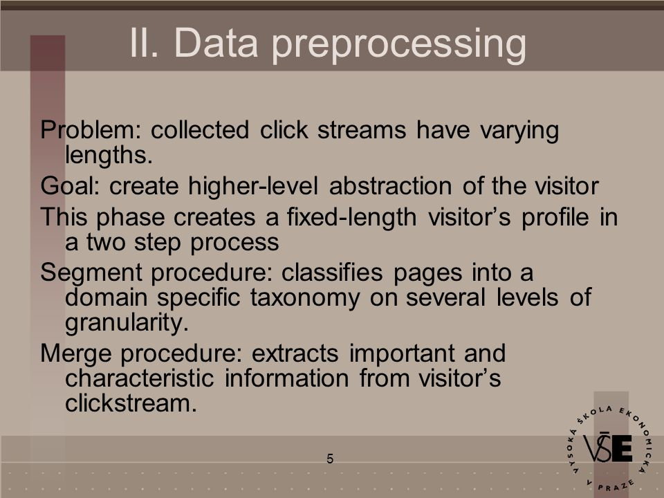 5 II. Data preprocessing Problem: collected click streams have varying lengths.