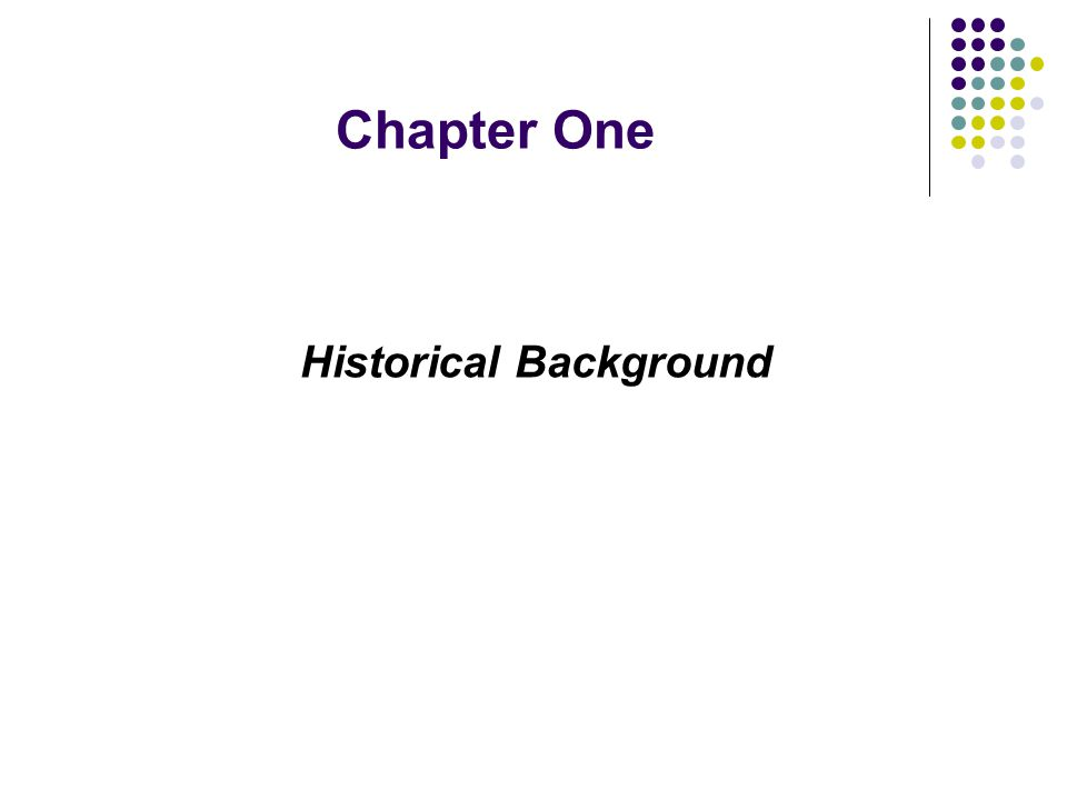 Chapter One Historical Background