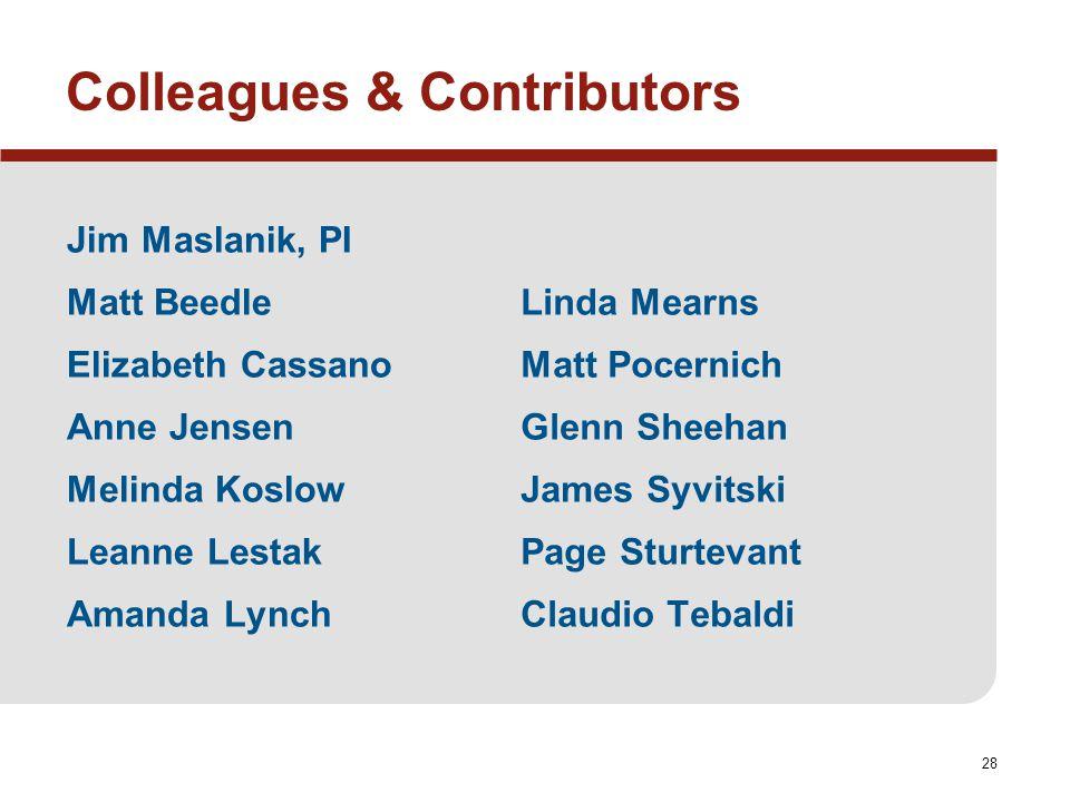28 Colleagues & Contributors Jim Maslanik, PI Matt Beedle Elizabeth Cassano Anne Jensen Melinda Koslow Leanne Lestak Amanda Lynch Linda Mearns Matt Po