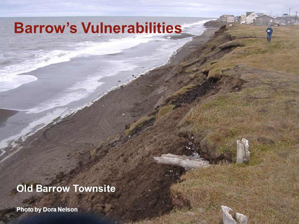 8 Old Barrow Townsite Photo by Dora Nelson Barrow's Vulnerabilities