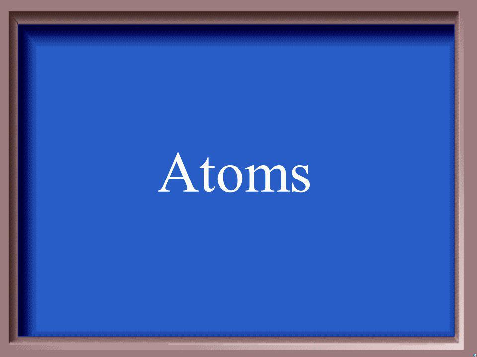 2-200A 1 - 100 What protons and electrons?