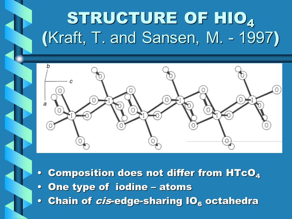 STRUCTURE OF HIO 4 ( Kraft, T. and Sansen, M.