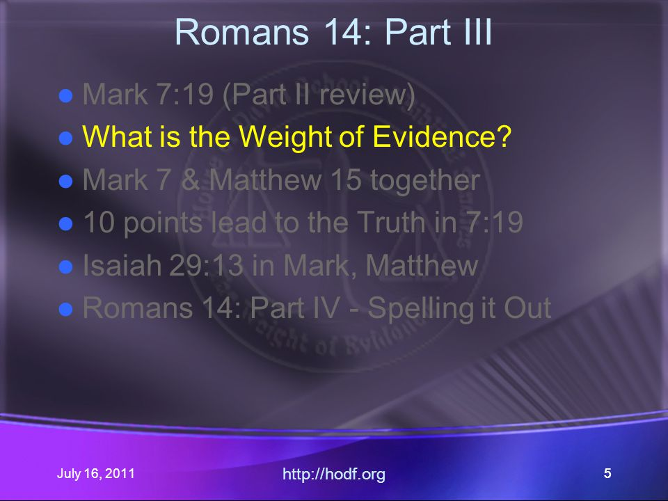 July 16, 2011 http://hodf.org 66 What is the Weight of Evidence.