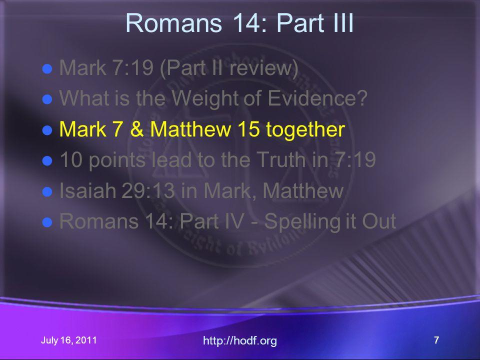July 16, 2011 http://hodf.org 38 Matthew 15 & Mark 7 17b-19 Why.