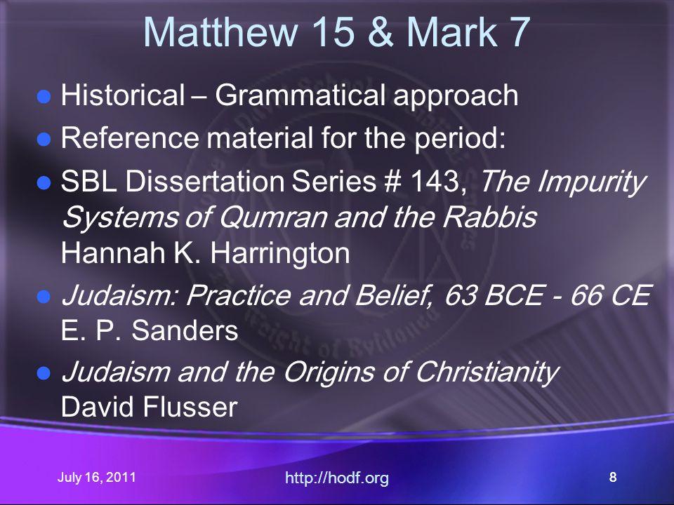 July 16, 2011 http://hodf.org 29 Matthew 15 & Mark 7 $.