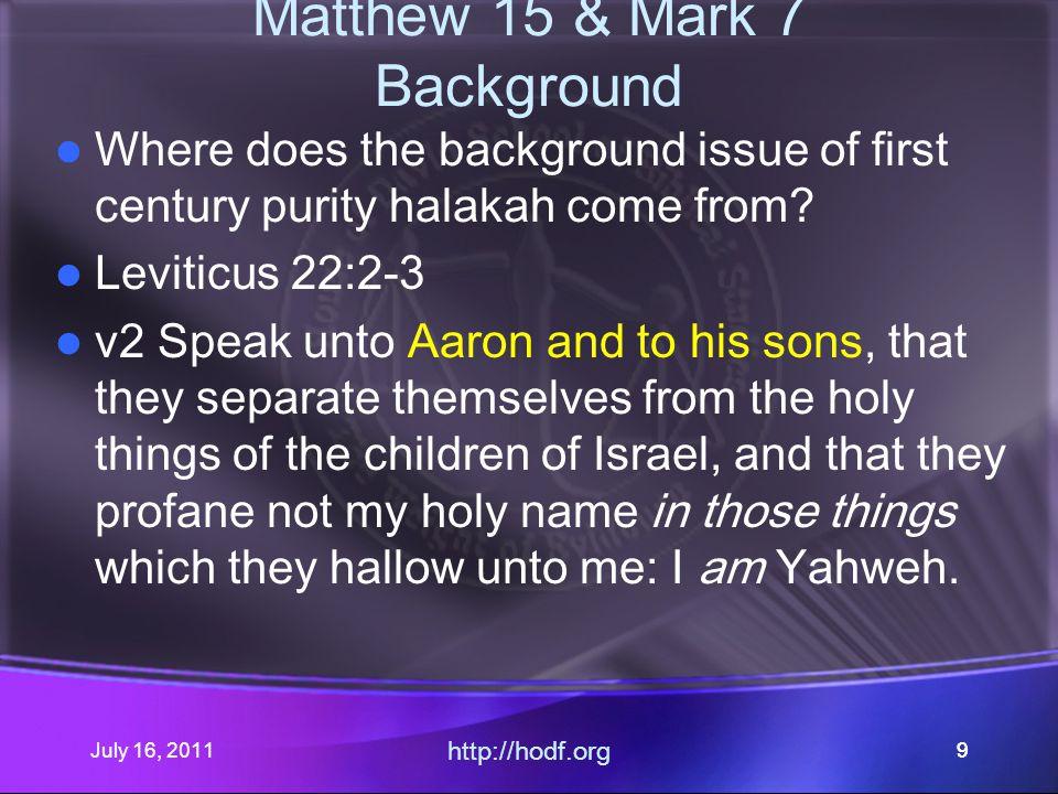 July 16, 2011 http://hodf.org 30 Matthew 15 & Mark 7 $.