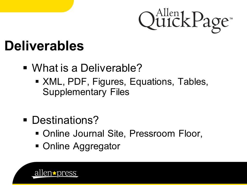Deliverables  What is a Deliverable.