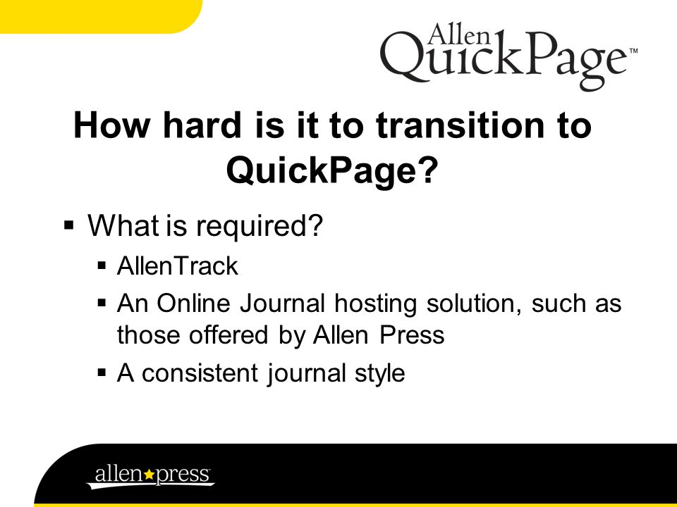 How hard is it to transition to QuickPage.  What is required.