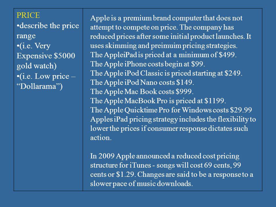 PRICE describe the price range (i.e. Very Expensive $5000 gold watch) (i.e.