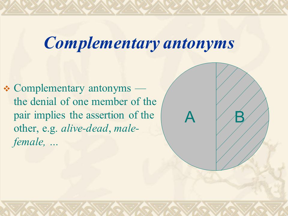 Gradable antonyms  Gradable antonyms — there are often intermediate forms between the two members of a pair, e.g.