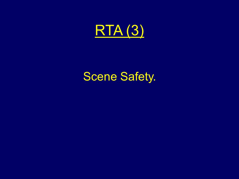 RTA (3) Scene Safety.