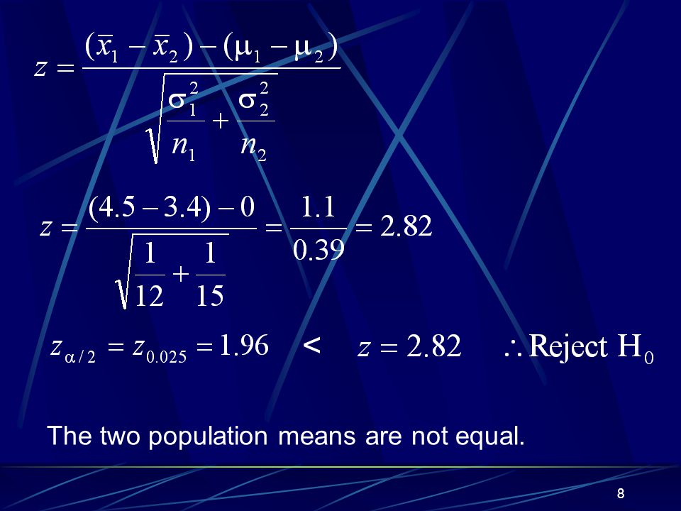 8 < The two population means are not equal.