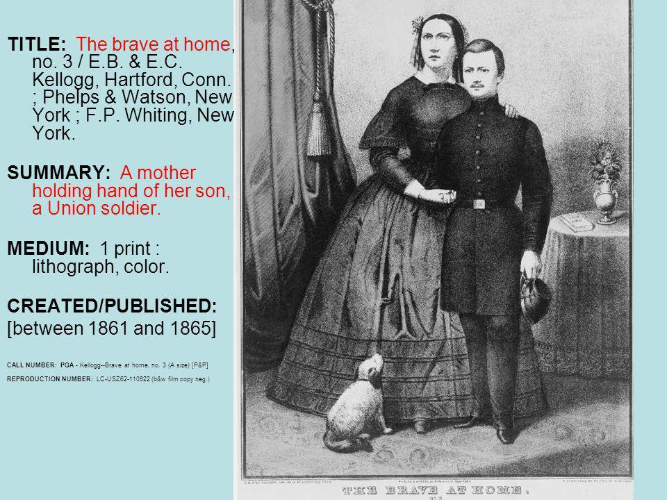 TITLE: The brave at home, no. 3 / E.B. & E.C. Kellogg, Hartford, Conn.