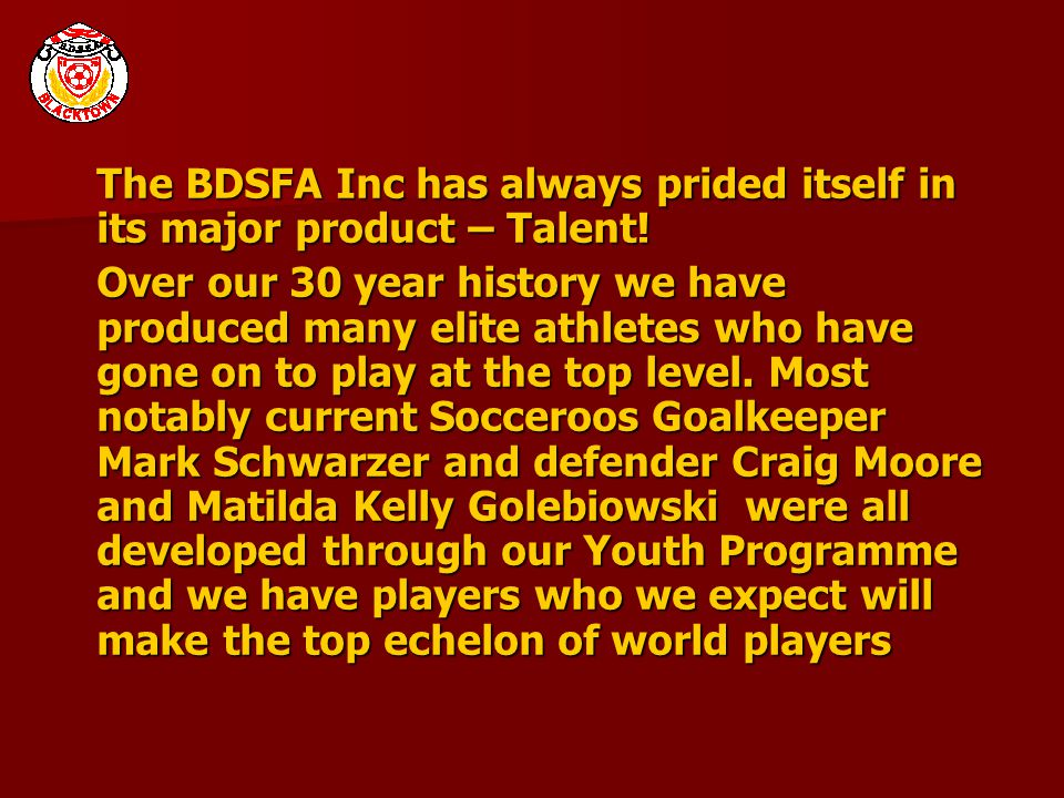 The BDSFA Inc has always prided itself in its major product – Talent.