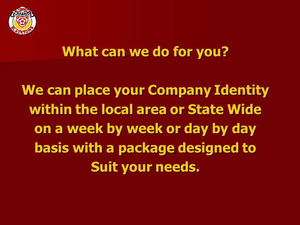 What can we do for you.