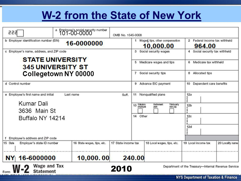 W-2 from the State of New York 2010 Collegetown NY 00000 Kumar Dali 3636 Main St Buffalo NY 14214 2010 Collegetown NY 00000 101-00-0000