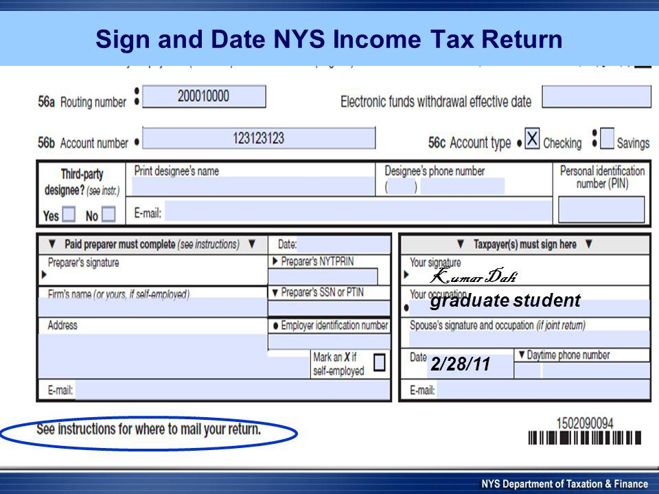 Sign and Date NYS Income Tax Return Kumar Dali graduate student 2/28/11
