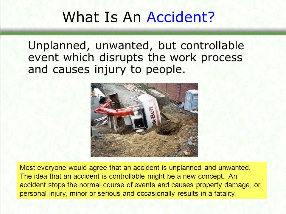 What Is An Accident.An accident is not just one of those things .