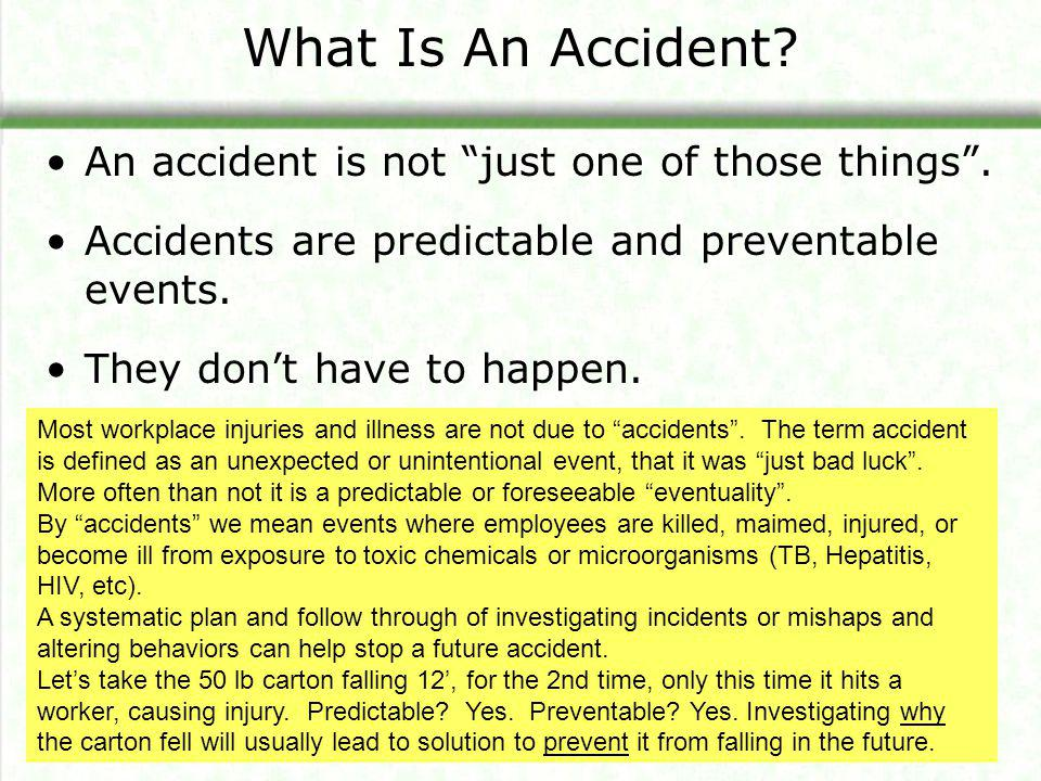 The Tip of the Iceberg Don't just investigate accidents.