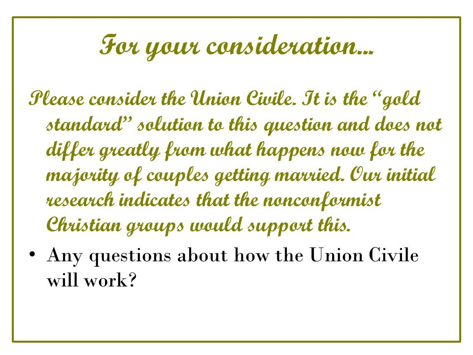 For your consideration... Please consider the Union Civile.